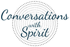 Conversations with Spirit