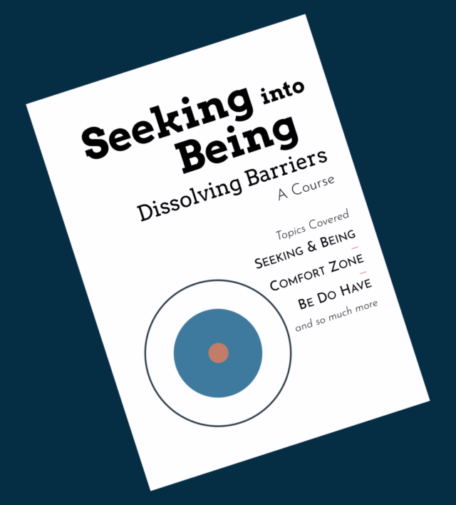 Course: Seeking into Being - Dissolving Barriers