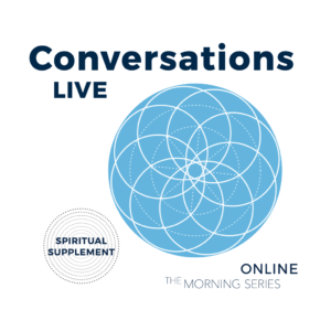 Conversations Live August 2020 Morning Series Dates