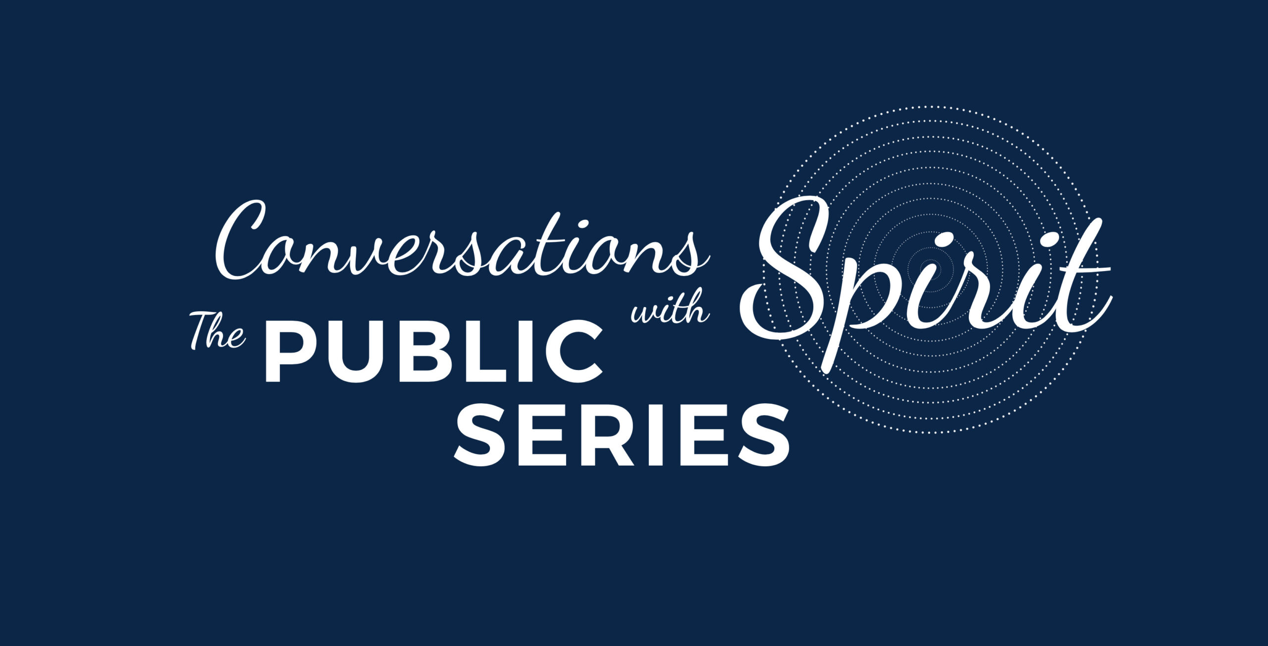 Conversations with Spirit - The Public Series