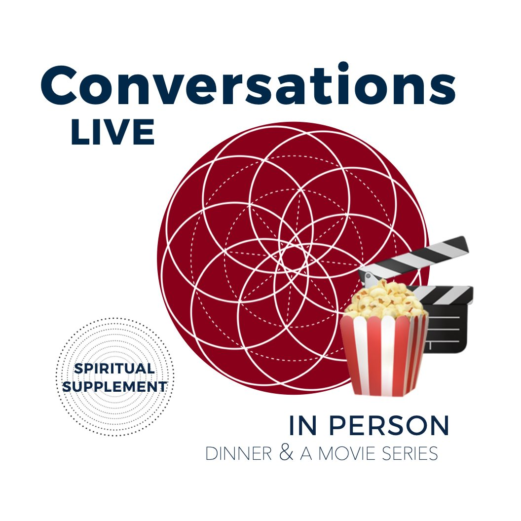 Conversations Live (Group Spiritual counselling) - In Person Dinner and a Movie